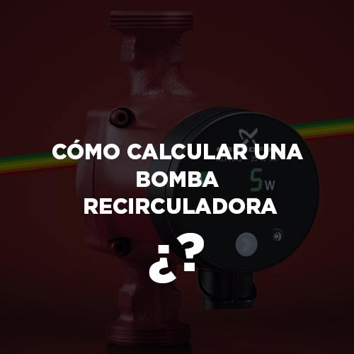 calcular una bomba recirculadora